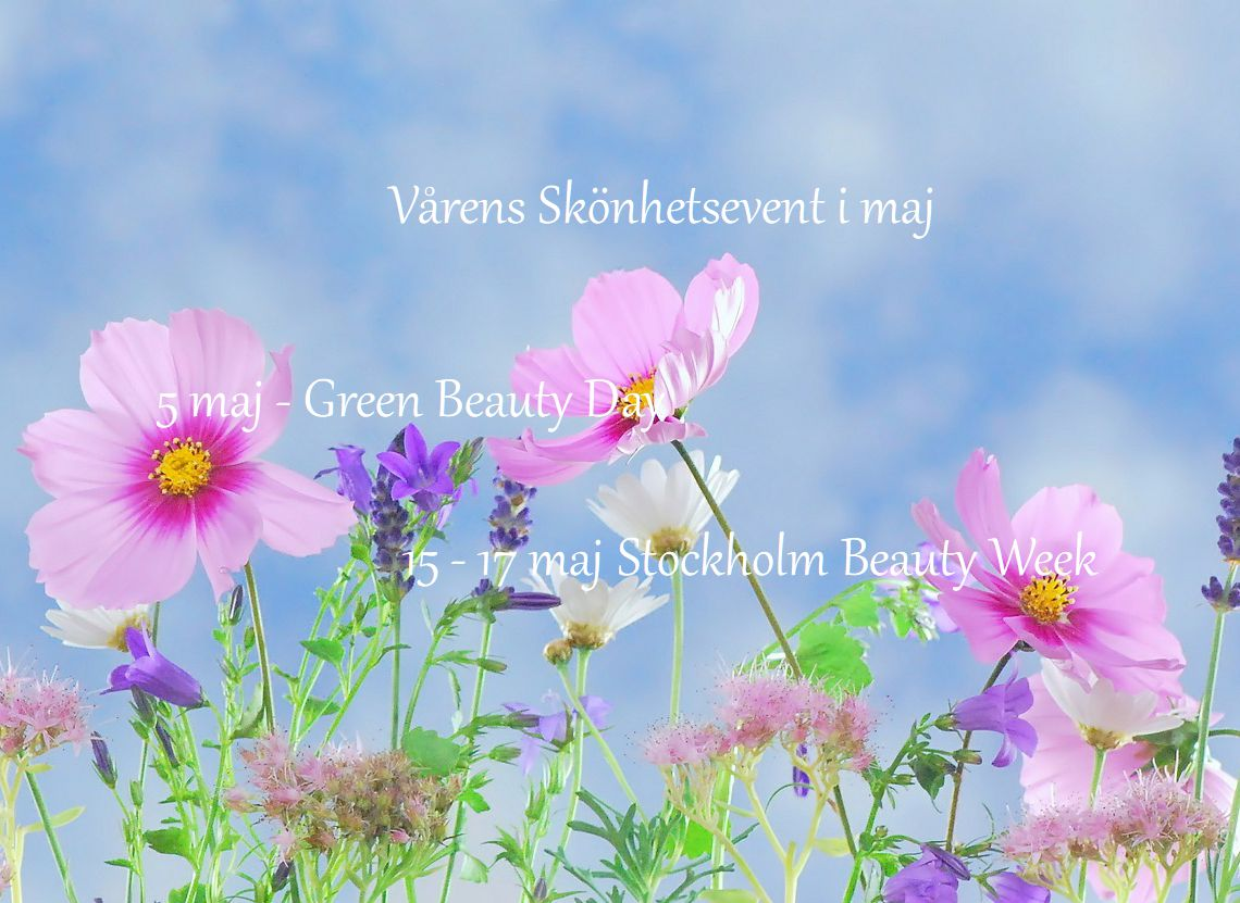 Green Beauty Day och Sthlm Beauty Week i maj