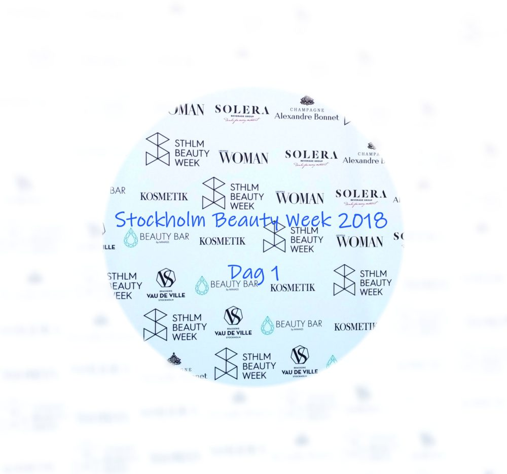 Stockholm Beauty Week 2018 Dag 1